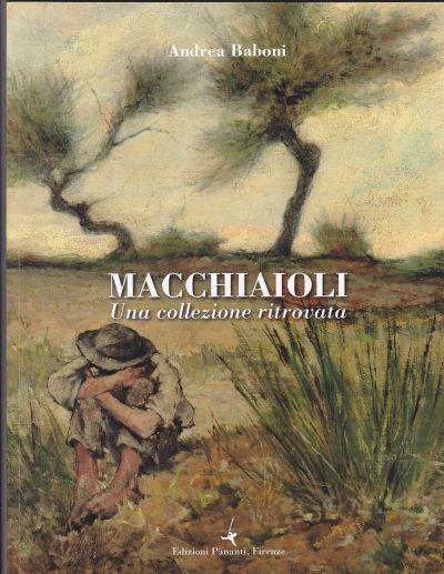 2012, Firenze, Galleria Pananti. Macchiaioli Una collezione ritrovata